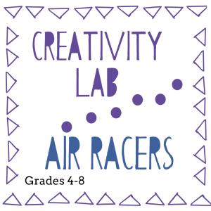 Creativity Lab. Air Racers