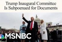 Subpoena Seeks President Donald Trump Inaugural Fund Documents | Morning Joe | MSNBC