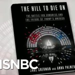 'The Hill To Die On' Looks At President Donald Trump And Congress | Morning Joe | MSNBC