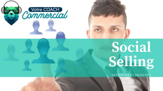 Le Social Selling : Définition et objectifs