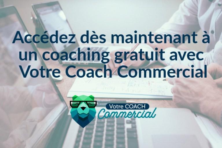 Accédez dès maintenant à un coaching gratuit avec Votre Coach Commercial