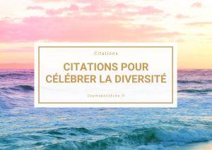 Les 12 plus belles citations célébrant la diversité culturelle, nos différences et l'inclusion