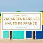 Nos vacances en famille en Hauts de France