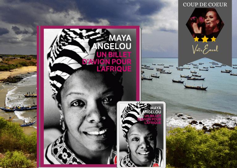 Read more about the article Un billet d'avion pour l'Afrique de Maya Angelou