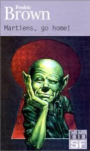 Couverture du livre de Fredrick Brown Martians, Go home !