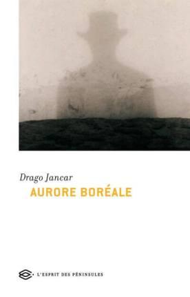 Aurore boréale Severni sij roman de Drago Jancar