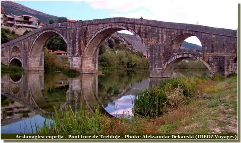 Trebinje Pont turc Arslanagica cuprija