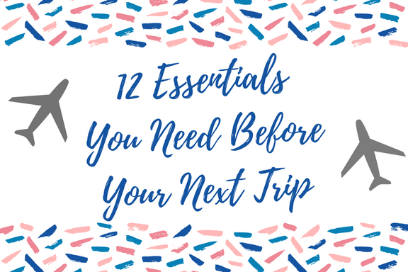 12 Essentials You Need Before Your Next Trip copy