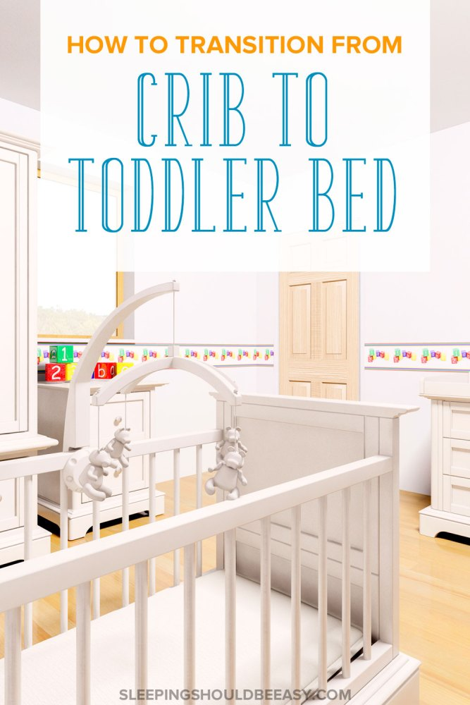 Transition From Crib To Toddler Bed