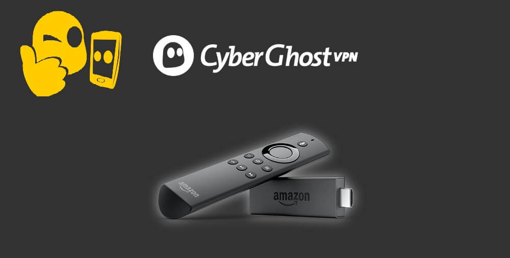 CyberGhost VPN for Firestick: Guide to Install & Use