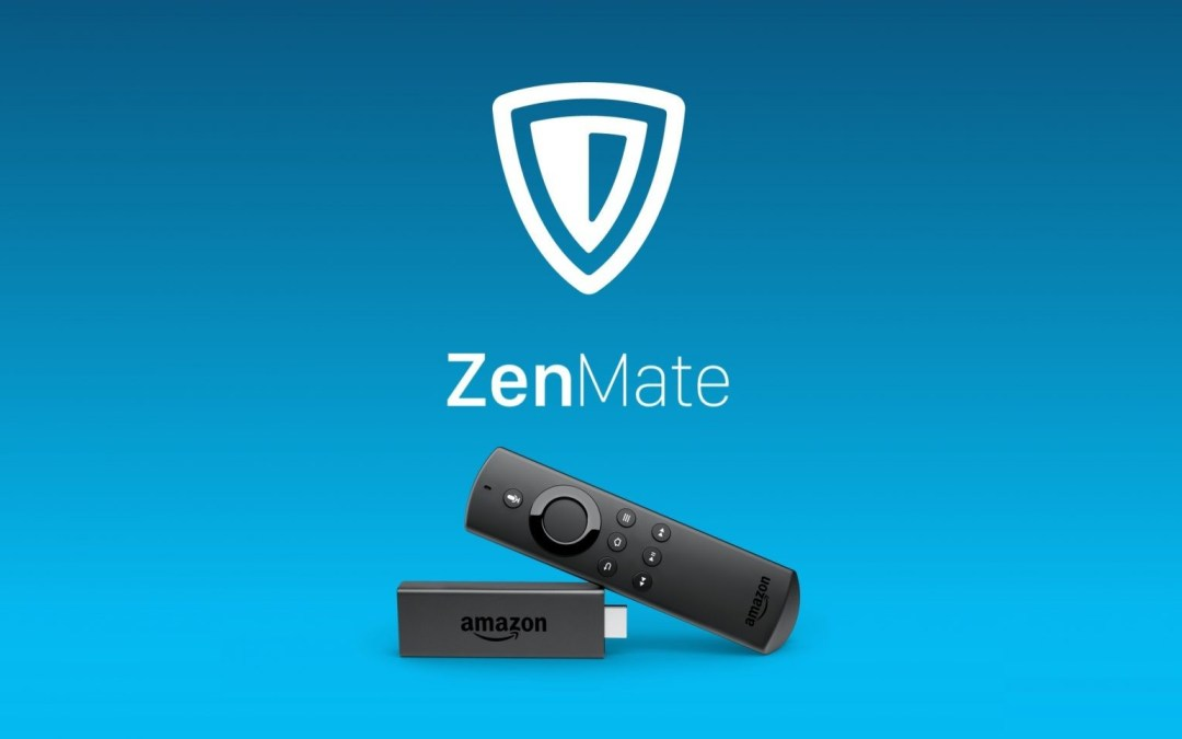 ZenMate VPN for Firestick: How to Install & Activate