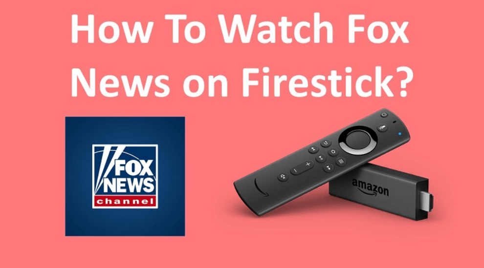 How to Watch Fox News on Firestick outside the US