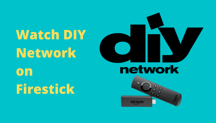 How to Watch DIY Network on Firestick outside the US