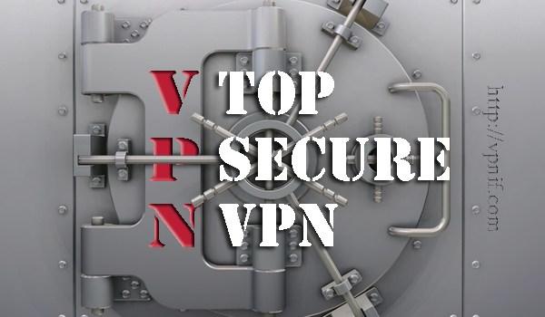 3 top secure VPN service