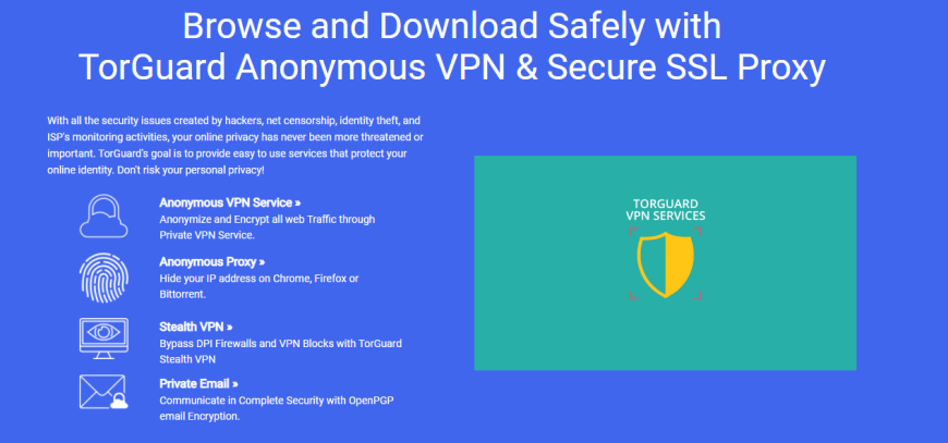 Browse and Download Safely with TorGuard Anonymous VPN & Secure SSL Proxy