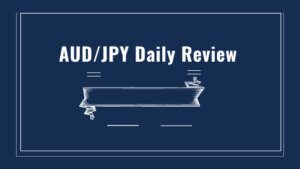Aud/jpy daily review