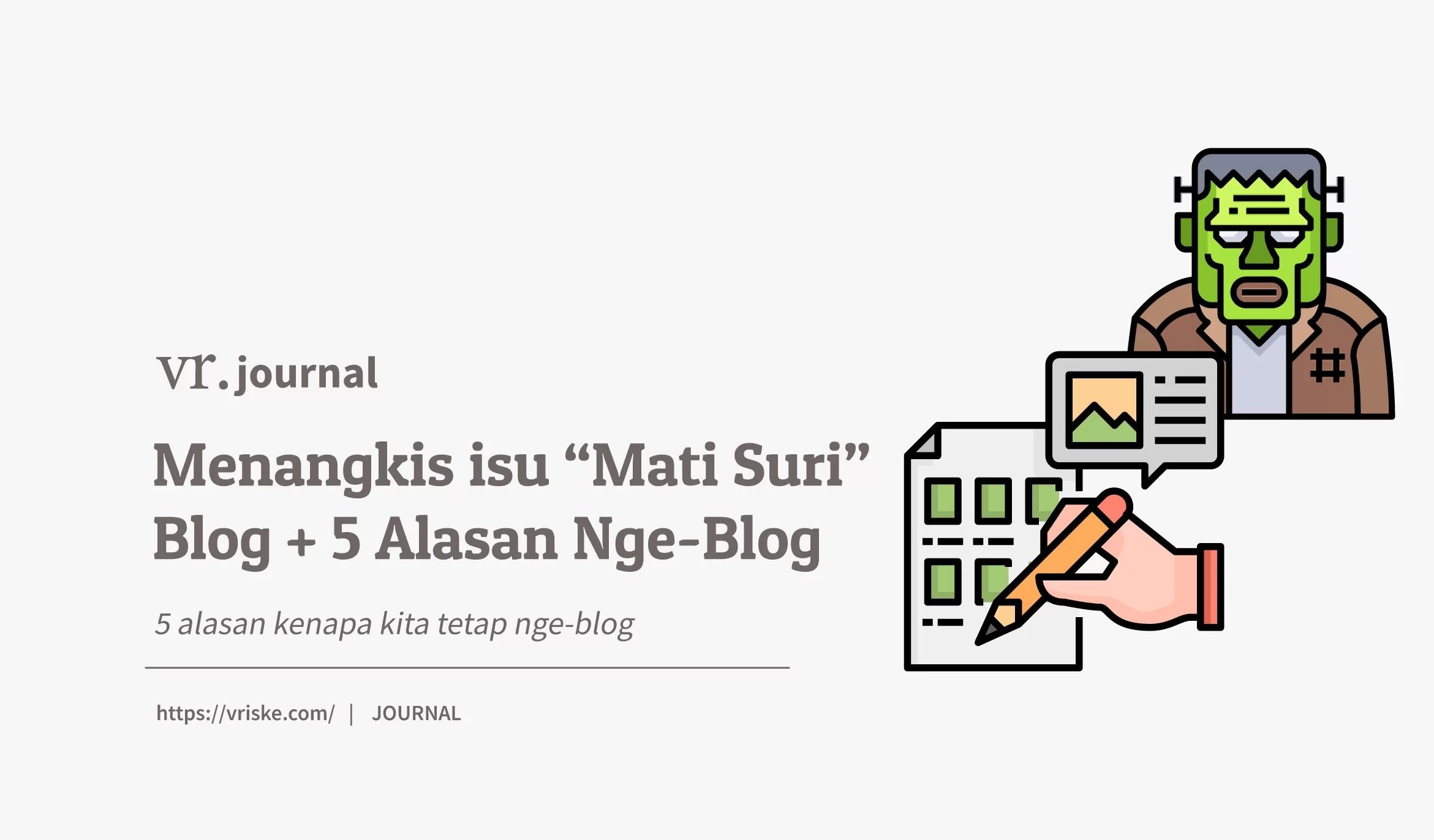 """Menangkis Isu """"Mati Suri"""" Blog + 5 Alasan Nge-Blog"""