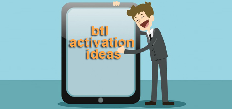 Simple Guidance for you in BTL Activation Ideas