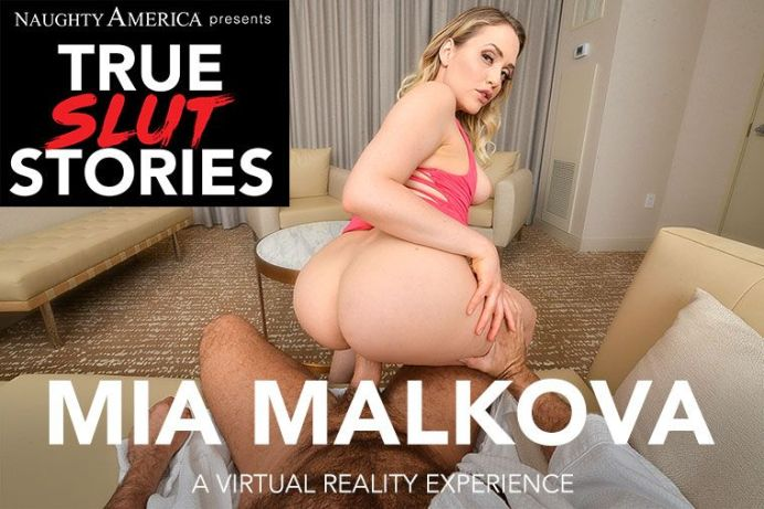 """True Slut Stories"" featuring Mia Malkova vr porn"