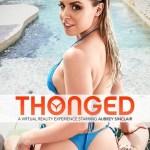 """Thonged"" - featuring Aubrey Sinclair!"
