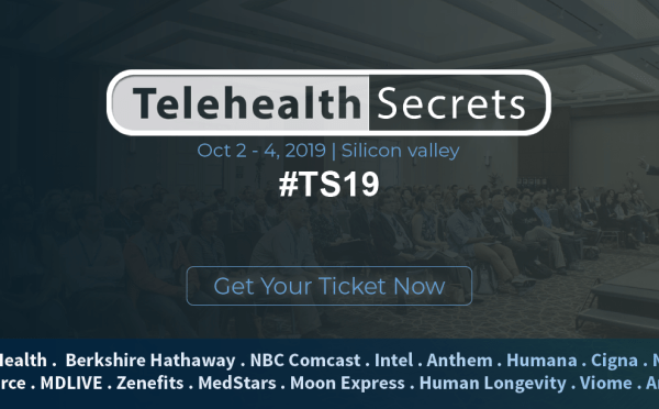 Telehealth Secrets 2019 Keynotes by Moon Express cofounder, MDLIVE Founder, NBC Comcast SVP, Berkshire Hathaway and Zenefits CEO