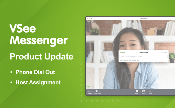 VSee Messenger 4.12.0 – Dial Out To Phones, Assign Hosts