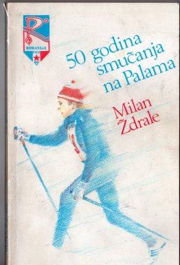 """50 godina smucanja na Palama izdavac SK """"Romanija"""" Pale"""