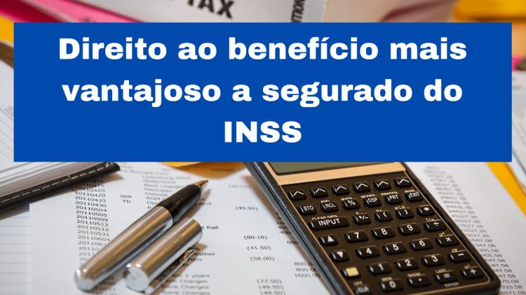 Os ministros do STF reconheceram, o direito de cálculo de benefício mais vantajoso a segurado do INSS, quando preenchidas as condições para a concessão da aposentadoria.