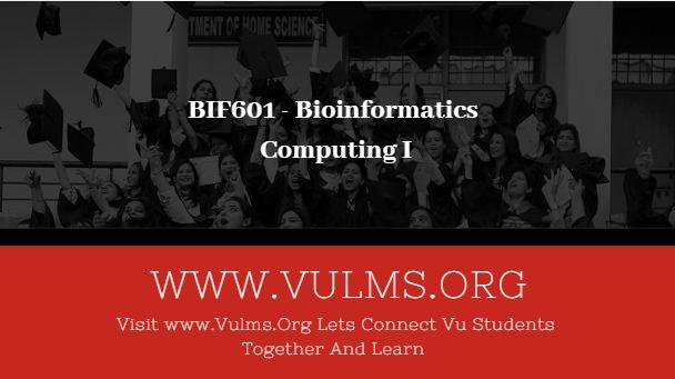 BIF601 - Bioinformatics Computing I
