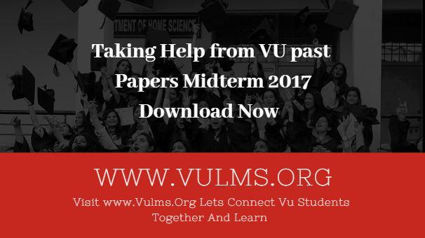 VU past papers midterm 2017
