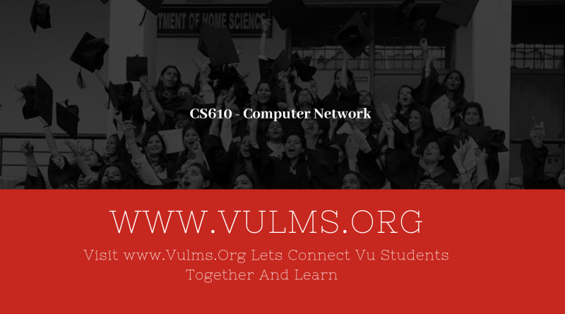 CS610 - Computer Network