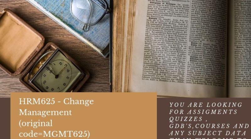 HRM625 - Change Management (original code=MGMT625)