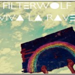 Filterwolf – Viva La Rave (Album Review)