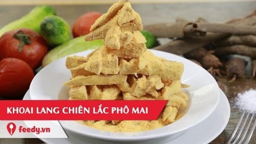 hướng dẫn làm khoai lang lắc - Hướng dẫn cách làm món Khoai lang lắc phô mai - Fried sweet potato with cheese