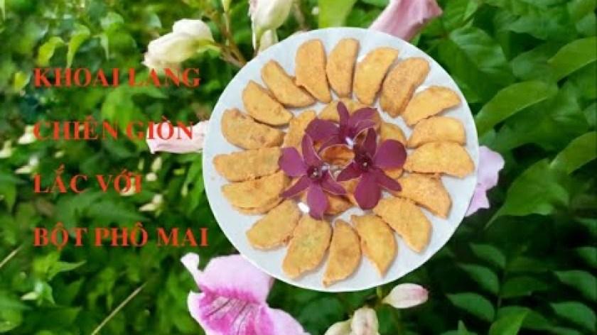 hướng dẫn làm khoai lang lắc - Cách làm khoai lang lắc phô mai, ăn là ghiền