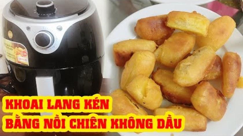 hướng dẫn nướng khoai lang bằng lò nướng - Cách làm KHOAI LANG KÉN thơm ngon đơn giản nhất bằng NỒI CHIÊN KHÔNG DẦU, Ăn Sạch Sống Khỏe