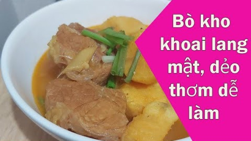 cách nấu khoai lang mật - #HƯỚNG DẪN CÁCH NẤU BÒ KHO KHOAI LANG MẬT DẺO THƠM, DỄ LÀM