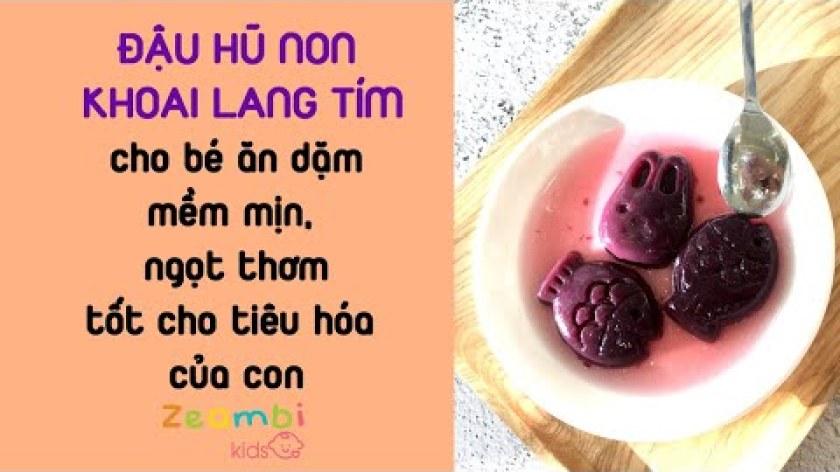 cách nấu khoai lang cho bé ăn dặm - LÀM ĐẬU HŨ NON KHOAI LANG TÍM - cho bé ăn dặm - mềm mịn, ngọt thơm - tốt cho tiêu hóa của con