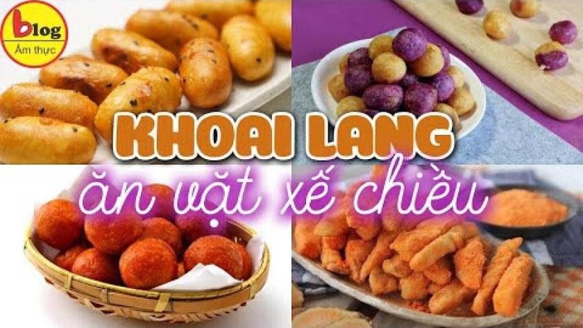 hướng dẫn làm khoai lang lắc - Top 7 món ăn vặt từ khoai lang dễ làm nhất