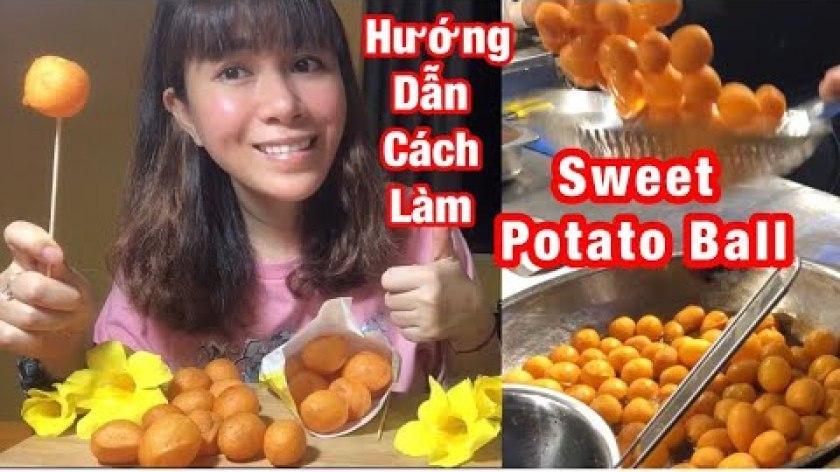 hướng dẫn làm khoai lang chiên - Sweet Potato ball . Cách chế biến những quả bóng  Khoai lang viên chiên ĐÀI LOAN cực hấp dẫn