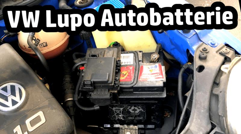 VW Lupo Autobatterie Starterbatterie Batterie Wechsel austausch reperatur stottert springt nicht an winter kalt kälte Seat Arosa tausch