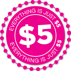 Everything is just $5