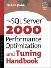 The SQL Server 2000 Performance Optimization and Tuning Handbook