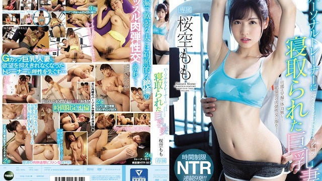 IPX-485 A Big Tits Wife Who Got Fucked By Her Personal Trainer 9 NTR Cum Shots - Momo Sakura