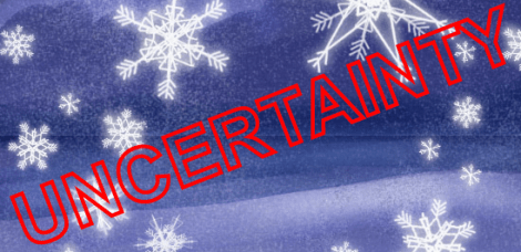 "Graphic: Snow background with word, ""uncertainty"" stamped over it"