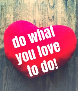 do-what-you-love-to-do