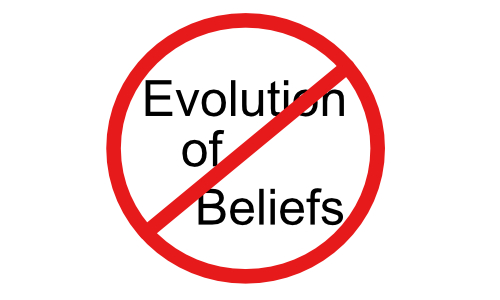 """The text """"Evolution of Beliefs"""" behind the universal symbol for """"Prohibited"""""""
