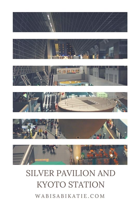 Silver Pavilion and Kyoto Station