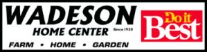 Wadeson Home Center - Warwick New York - Farm, Home, and Garden