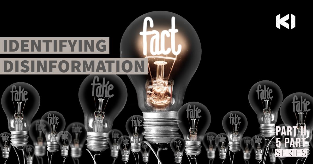Identifying Disinformation — Part II